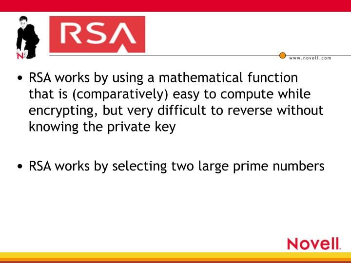 RSA works by using a mathematical function