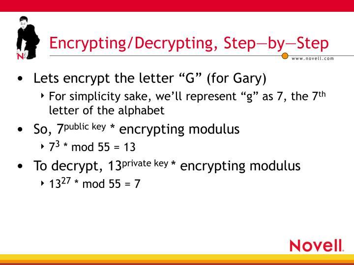 Encrypting/Decrypting, Step—by—Step