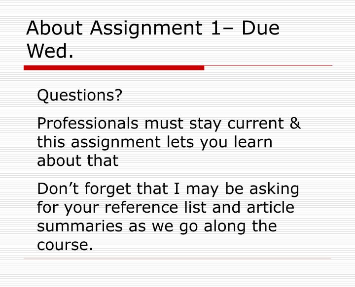 About Assignment 1– Due Wed.