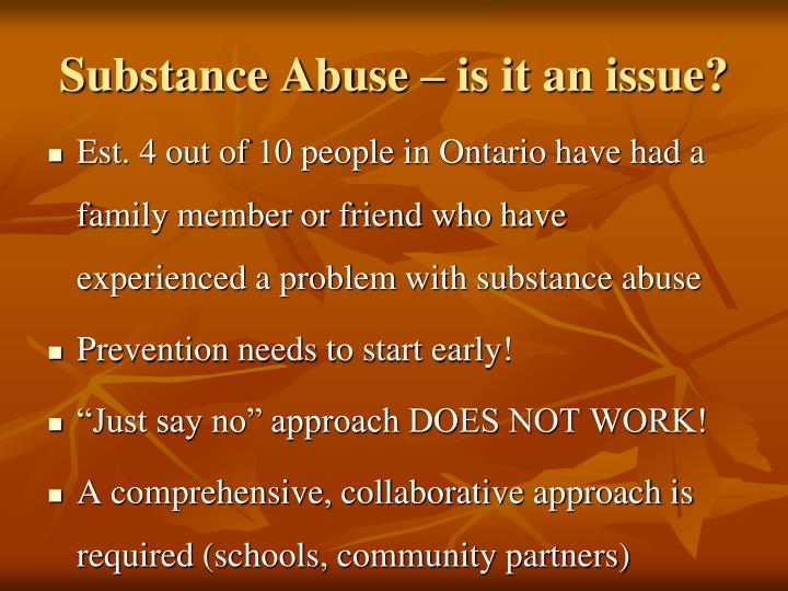 Substance Abuse – is it an issue?