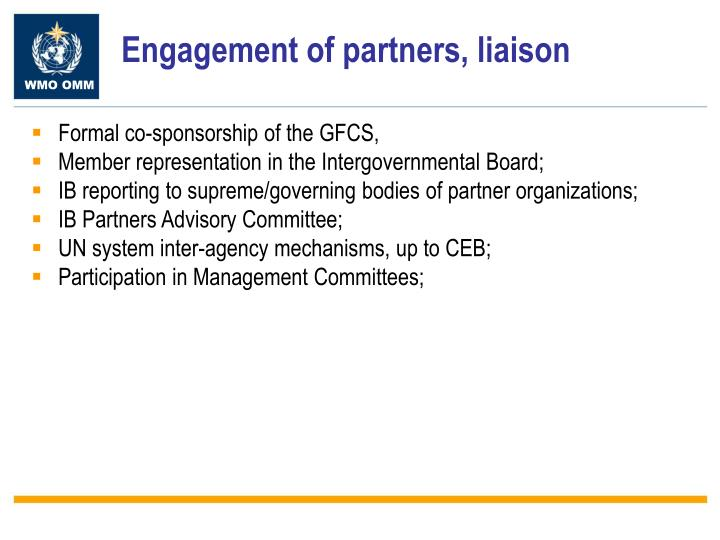 Engagement of partners, liaison