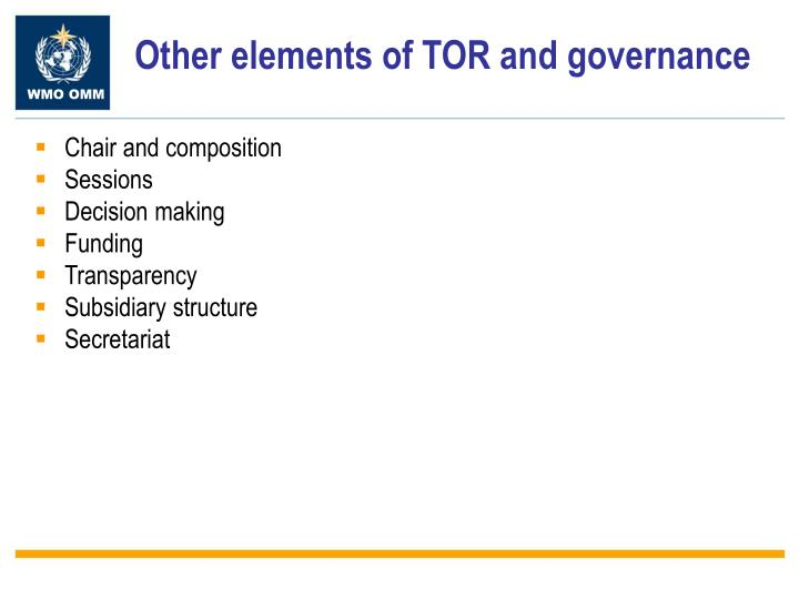 Other elements of TOR and governance