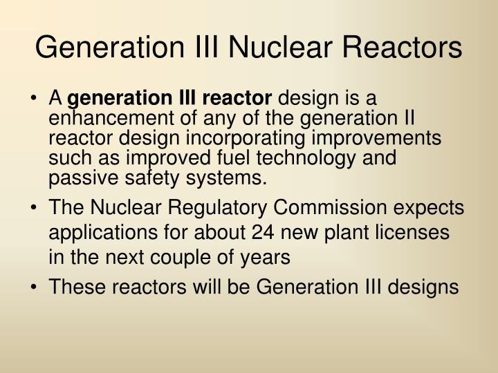 Generation III Nuclear Reactors