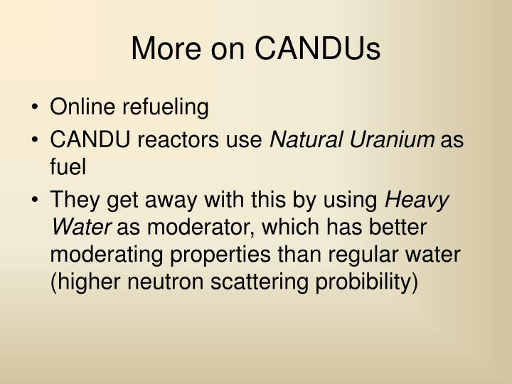 More on CANDUs