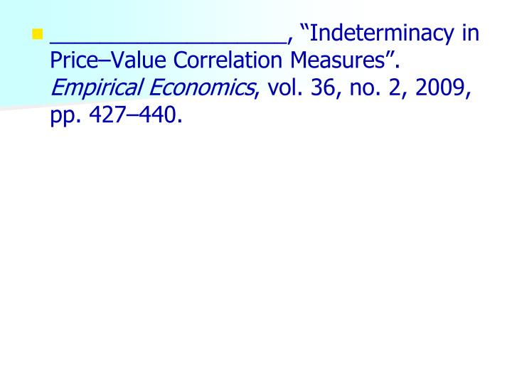 "___________________, ""Indeterminacy in Price–Value Correlation Measures""."