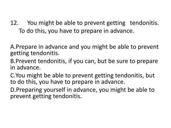 12. You might be able to prevent getting tendonitis.