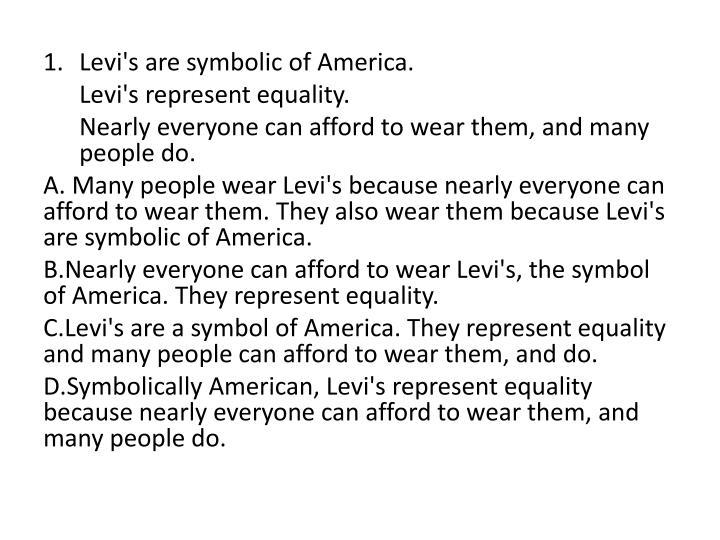 1. Levi's are symbolic of America.