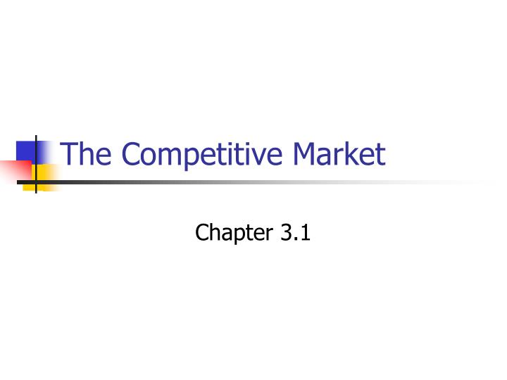The Competitive Market