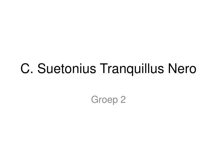 C. Suetonius Tranquillus Nero