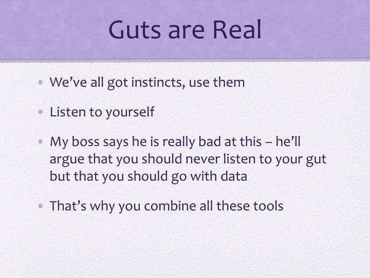 Guts are Real