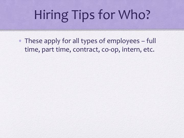 Hiring Tips for Who?