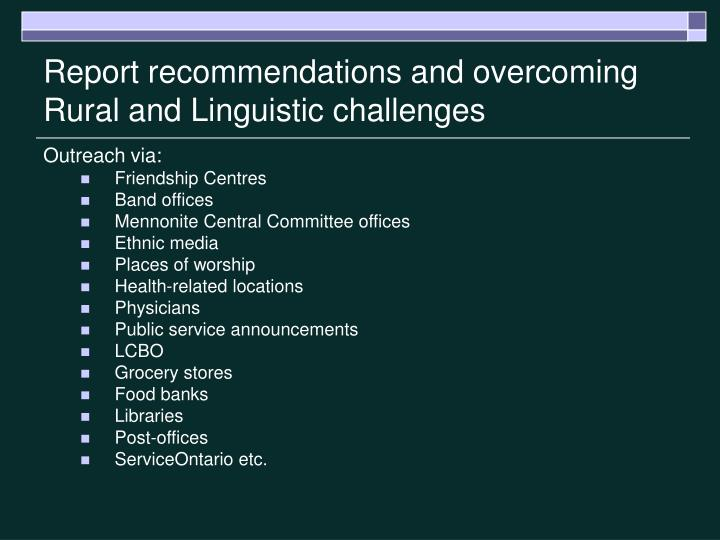 Report recommendations and overcoming Rural and Linguistic challenges