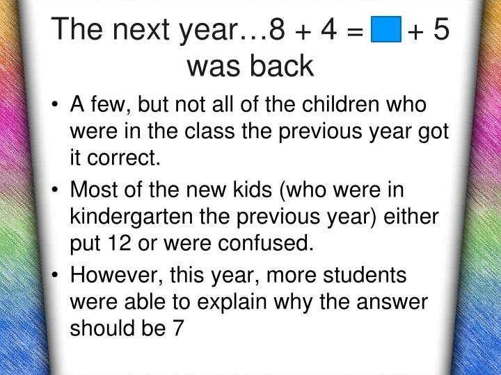 The next year…8 + 4 =     + 5