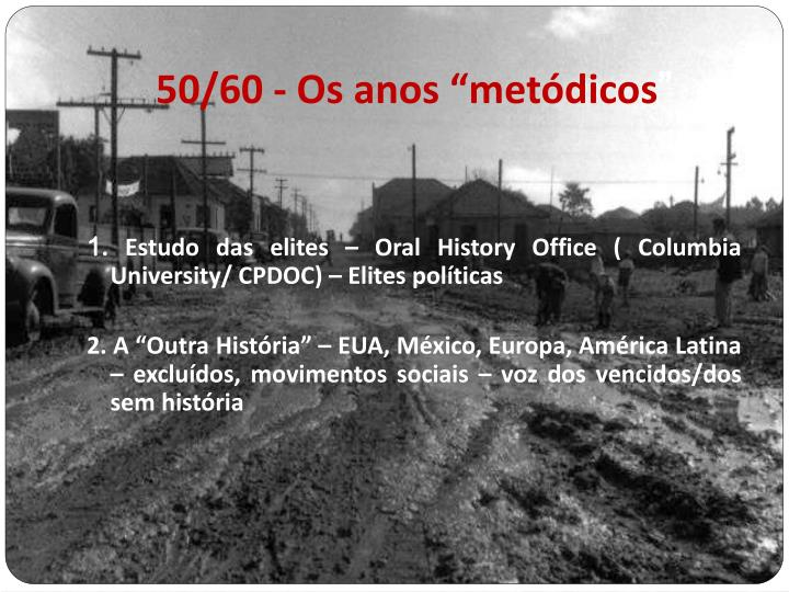 "50/60 - Os anos ""metódicos"