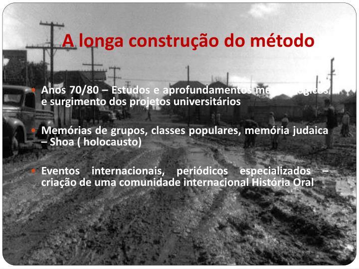 A longa construção do método