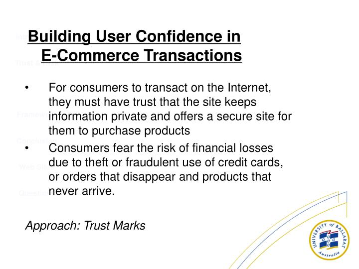 For consumers to transact on the Internet, they must have trust that the site keeps information private and offers a secure site for them to purchase products