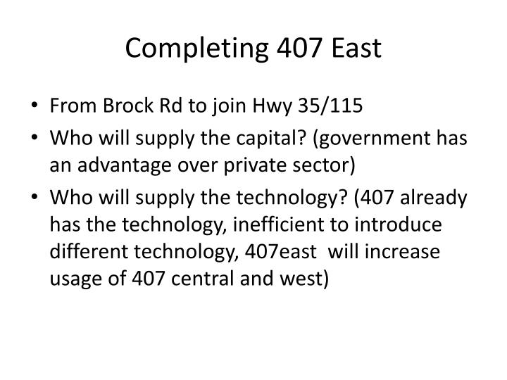 Completing 407 East