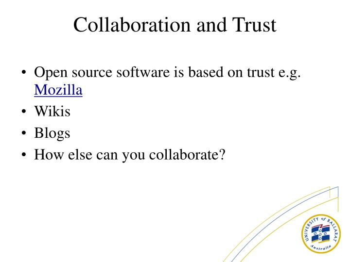 Open source software is based on trust e.g.