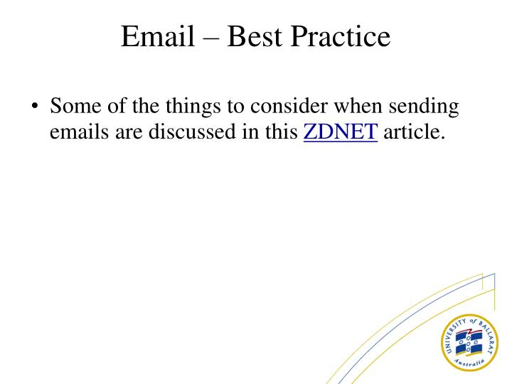 Some of the things to consider when sending emails are discussed in this