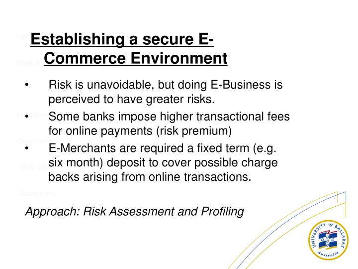 Risk is unavoidable, but doing E-Business is perceived to have greater risks.
