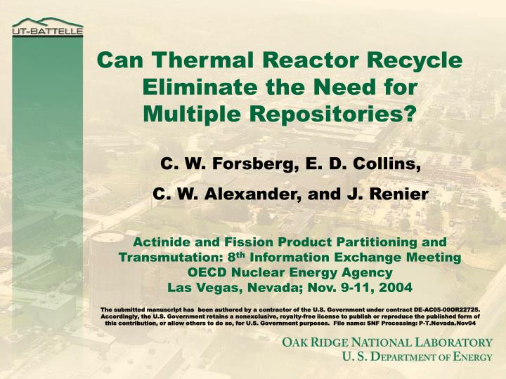 Can Thermal Reactor Recycle Eliminate the Need for Multiple Repositories?