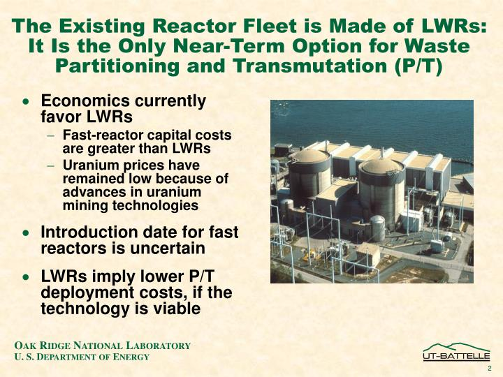 The Existing Reactor Fleet is Made of LWRs: It Is the Only Near-Term Option for Waste Partitioning and Transmutation (P/T)