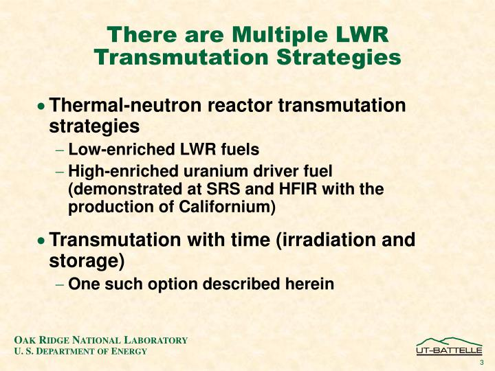 There are Multiple LWR Transmutation Strategies
