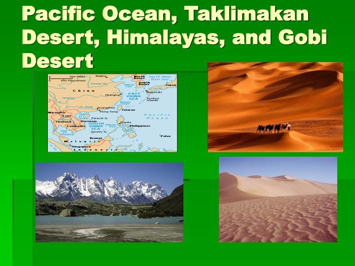 Pacific Ocean, Taklimakan Desert, Himalayas, and Gobi Desert