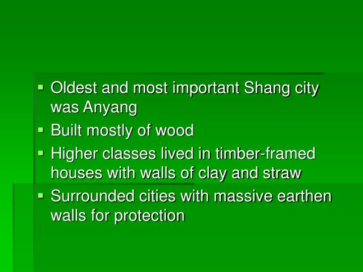 Oldest and most important Shang city was Anyang