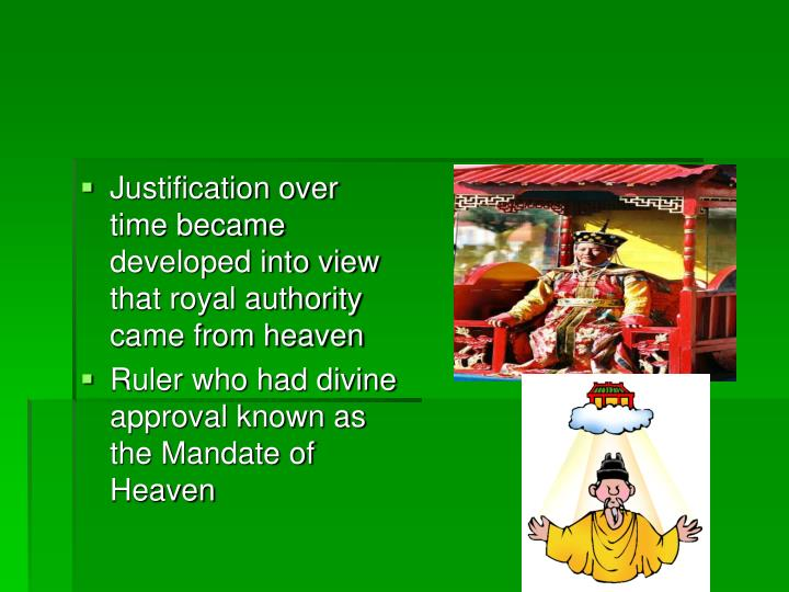 Justification over time became developed into view that royal authority came from heaven