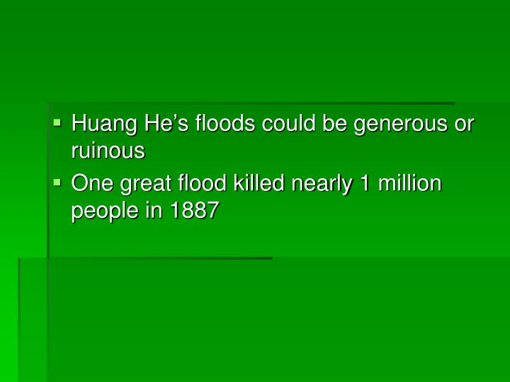 Huang He's floods could be generous or ruinous