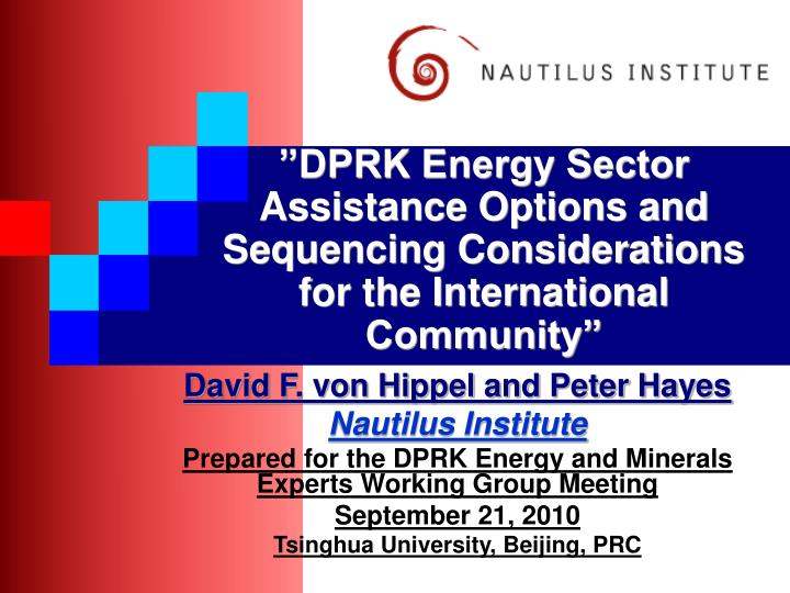 """""""DPRK Energy Sector Assistance Options and Sequencing Considerations for the International Community"""""""