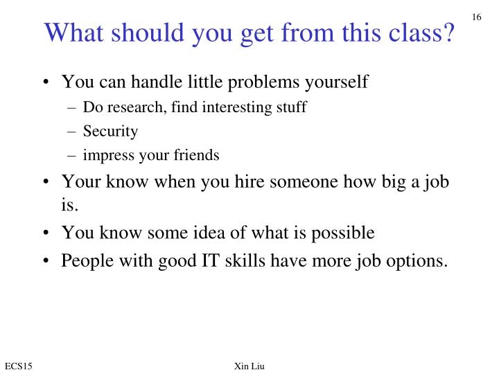 What should you get from this class?
