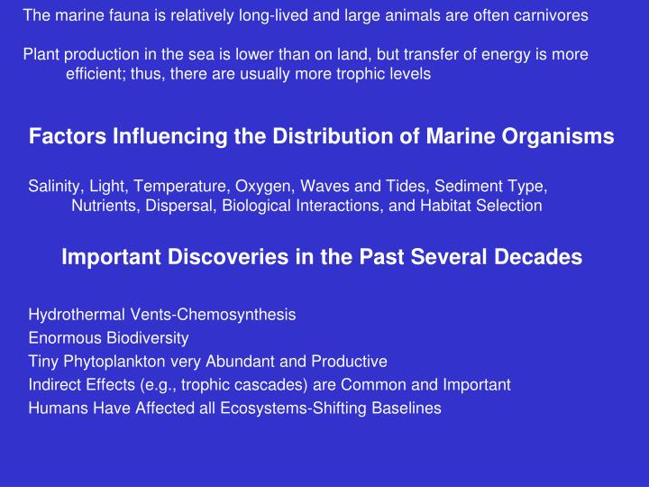 The marine fauna is relatively long-lived and l