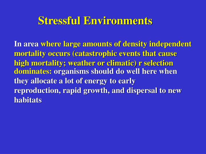 Stressful Environments