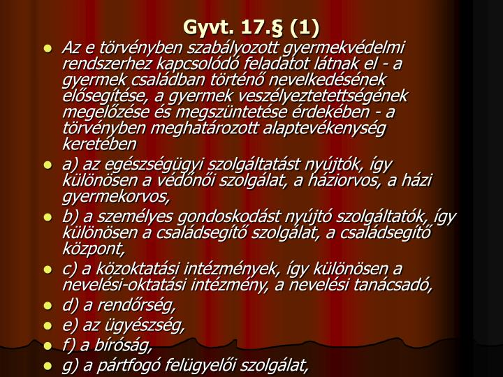 Gyvt. 17. (1)