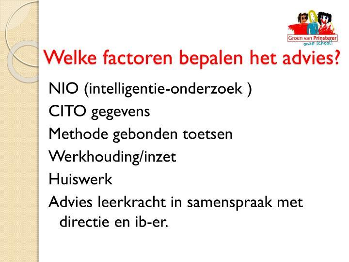 Welke factoren bepalen het advies?