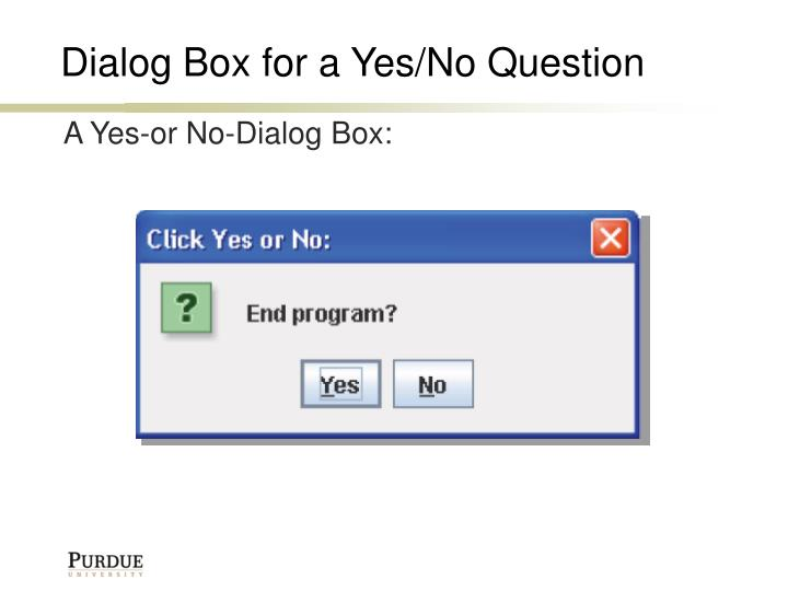 Dialog Box for a Yes/No Question