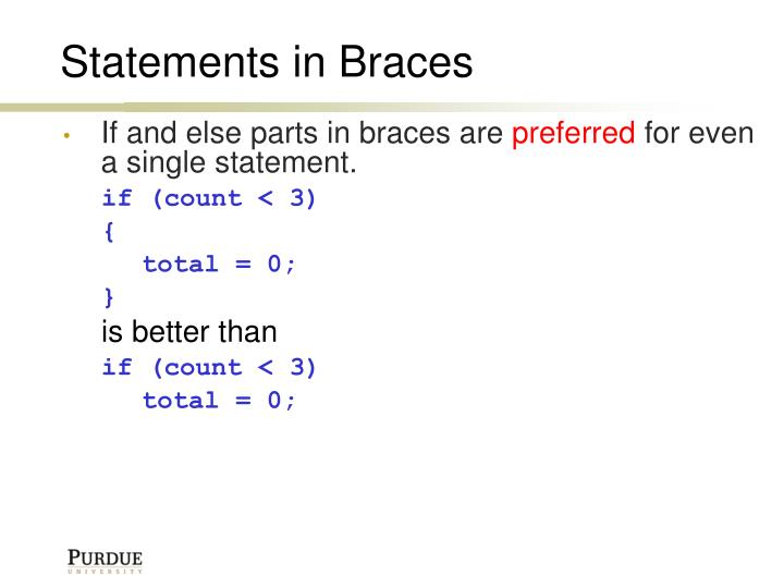 If and else parts in braces are