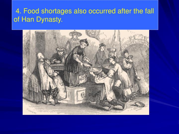 4. Food shortages also occurred after the fall