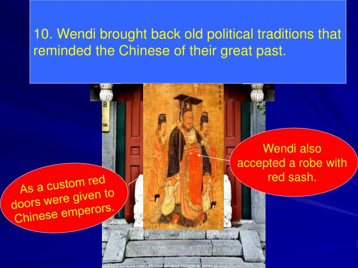 10. Wendi brought back old political traditions that