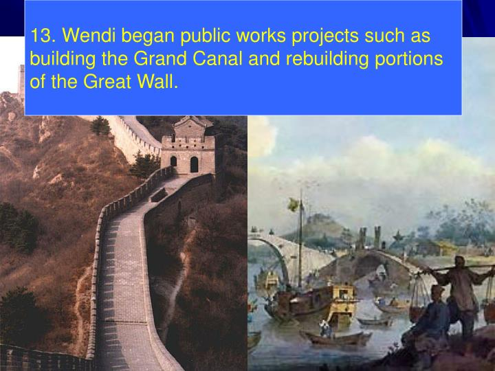 13. Wendi began public works projects such as