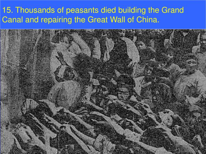 15. Thousands of peasants died building the Grand