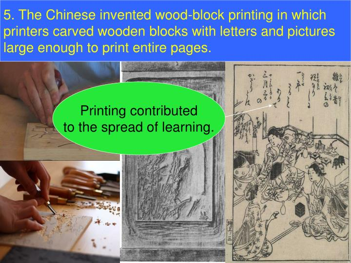 5. The Chinese invented wood-block printing in which