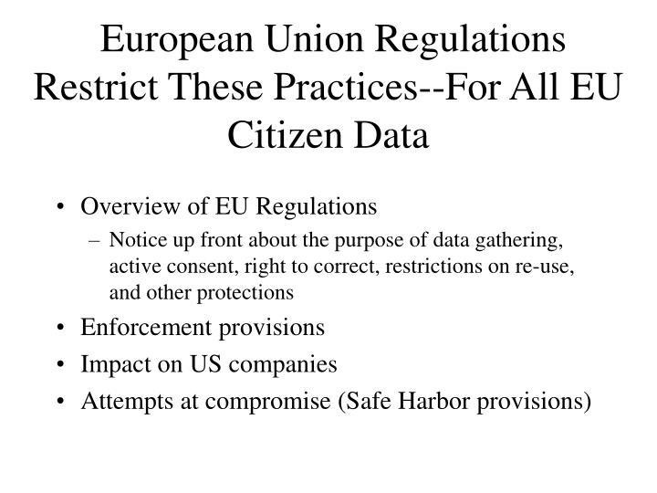European Union Regulations Restrict These Practices--For All EU Citizen Data