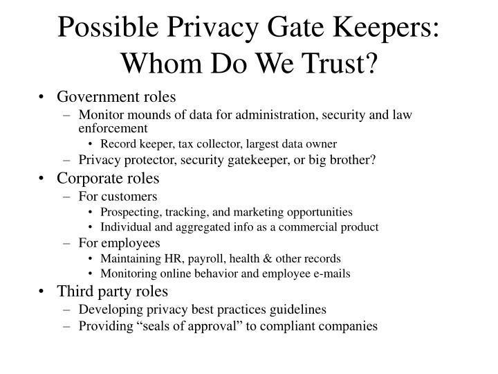 Possible Privacy Gate Keepers:
