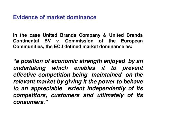 Evidence of market dominance