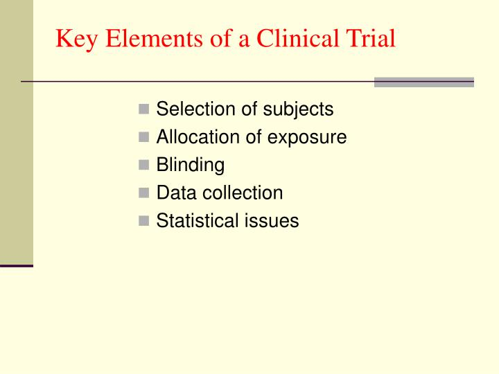 Key Elements of a Clinical Trial