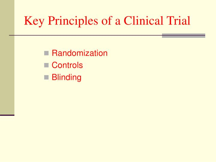 Key Principles of a Clinical Trial
