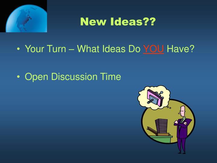 New Ideas??
